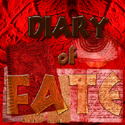 Diary of Fate ...