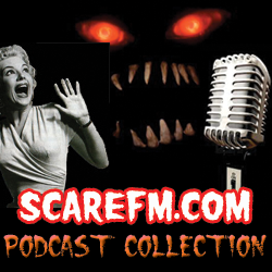 SCARE FM PodCast Collection ....